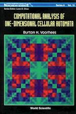COMPUTATIONAL ANALYSIS OF ONE-DIMENSIONAL CELLULAR AUTOMATA (World Scientific Series on Nonlinear Science, Series A)