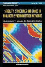 STABILITY, STRUCTURES AND CHAOS IN NONLINEAR SYNCHRONIZATION NETWORKS (World Scientific Series on Nonlinear Science, Series A)