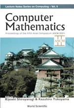 COMPUTER MATHEMATICS - PROCEEDINGS OF THE FIFTH ASIAN SYMPOSIUM (ASCM 2001) (Lecture Notes Series on Computing)