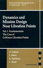 DYNAMICS AND MISSION DESIGN NEAR LIBRATION POINTS - VOL I (World Scientific Monograph Series In Mathematics)