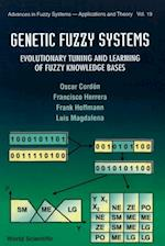 GENETIC FUZZY SYSTEMS (Advances in Fuzzy Systems- Applications and Theory)