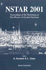 NSTAR 2001 - PROCEEDINGS OF THE WORKSHOP ON THE PHYSICS OF EXCITED NUCLEONS