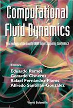 COMPUTATIONAL FLUID DYNAMICS - PROCEEDINGS OF THE FOURTH UNAM SUPERCOMPUTING CONFERENCE