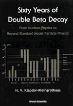 SIXTY YEARS OF DOUBLE BETA DECAY