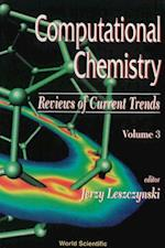 COMPUTATIONAL CHEMISTRY (Computational Chemistry: Reviews of Current Trends)