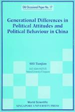 GENERATIONAL DIFFERENCES IN POLITICAL ATTITUDES AND POLITICAL BEHAVIOUR IN CHINA (East Asian Institute Contemporary China Series)