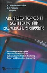 ADVANCED TOPICS IN SCATTERING AND BIOMEDICAL ENGINEERING - PROCEEDINGS OF THE 8TH INTERNATIONAL WORKSHOP ON MATHEMATICAL METHODS IN SCATTERING THEORY AND BIOMEDICAL ENGINEERING