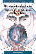 PHYSIOLOGY, PROMISCUITY AND PROPHECY AT THE MILLENNIUM (Studies of Nonlinear Phenomena in Life Science)