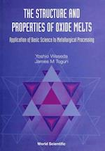 STRUCTURE AND PROPERTIES OF OXIDE MELTS, THE