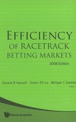EFFICIENCY OF RACETRACK BETTING MARKETS (2008 EDITION) (World Scientific Handbook in Financial Economics Series)