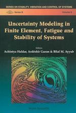 UNCERTAINTY MODELING IN FINITE ELEMENT, FATIGUE AND STABILITY OF SYSTEMS (Series on Stability, Vibration and Control of Systems: Series B)