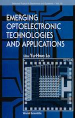 EMERGING OPTOELECTRONIC TECHNOLOGIES AND APPLICATIONS (Selected Topics in Electronics and Systems)