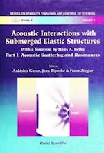 ACOUSTIC INTERACTIONS WITH SUBMERGED ELASTIC STRUCTURES - PART I (Series on Stability, Vibration and Control of Systems: Series B)