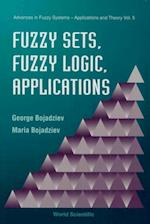 FUZZY SETS, FUZZY LOGIC, APPLICATIONS (Advances in Fuzzy Systems- Applications and Theory)