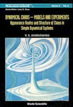 DYNAMICAL CHAOS, MODELS AND EXPERIMENTS (World Scientific Series on Nonlinear Science, Series A)