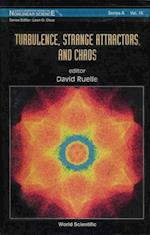 TURBULENCE, STRANGE ATTRACTORS AND CHAOS (World Scientific Series on Nonlinear Science, Series A)
