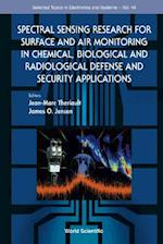 SPECTRAL SENSING RESEARCH FOR SURFACE AND AIR MONITORING IN CHEMICAL, BIOLOGICAL AND RADIOLOGICAL DEFENSE AND SECURITY APPLICATIONS (Selected Topics in Electronics and Systems)