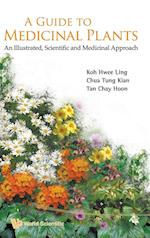 Guide To Medicinal Plants, A: An Illustrated Scientific And Medicinal Approach af Hwee-ling Koh