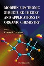 MODERN ELECTRONIC STRUCTURE THEORY AND APPLICATIONS IN ORGANIC CHEMISTRY