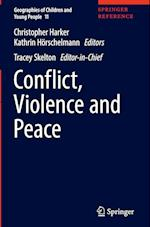 Conflict, Violence and Peace (Geographies of Children and Young People, nr. 11)