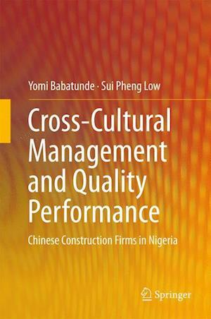 Cross-Cultural Management and Quality Performance : Chinese Construction Firms in Nigeria