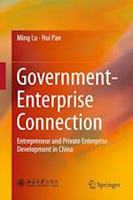 Government-Enterprise Connection : Entrepreneur and Private Enterprise Development in China af Hui Pan, Ming Lu