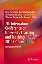 7th International Conference on University Learning and Teaching (InCULT 2014) Proceedings : Educate to Innovate
