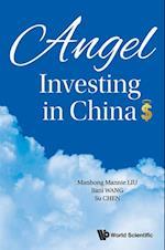 Angel Investing In China af Mannie Manhong Liu, Su Chen, Jenny Jiani Wang