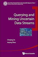 Querying and Mining Uncertain Data Streams af Aoying Zhou
