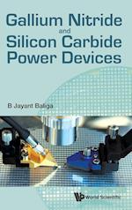 Gallium Nitride and Silicon Carbide Power Devices af B. Jayant Baliga