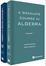 Graduate Course in Algebra, a (in 2 Volumes)