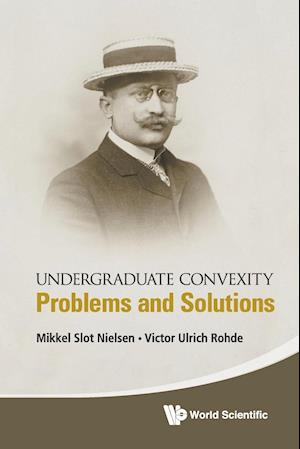 Undergraduate Convexity: Problems and Solutions
