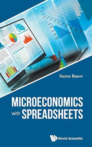 Bog, hardback Microeconomics with Spreadsheets af Suren Basov