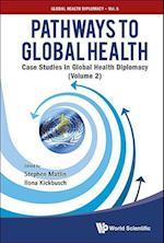 Pathways to Global Health (Global Health Diplomacy, nr. 2)