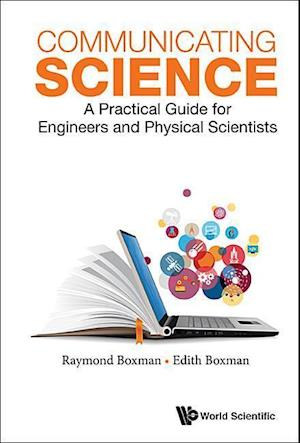 Bog, hardback Communicating Science: A Practical Guide for Engineers and Physical Scientists af Raymond L. Boxman