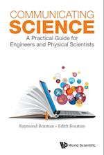 Communicating Science: A Practical Guide for Engineers and Physical Scientists af Raymond L. Boxman