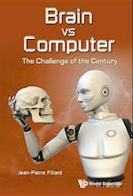 Brain vs Computer: The Challenge of the Century