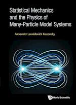 Statistical Mechanics and the Physics of Many-particle Model Systems