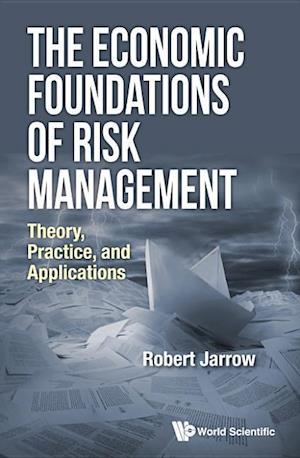 Bog, hardback The Economic Foundations of Risk Management af Robert A. Jarrow