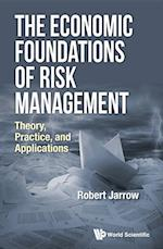 Economic Foundations Of Risk Management, The: Theory, Practice, And Applications af Robert A. Jarrow