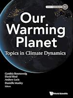 Our Warming Planet (Lectures in Climate Change)