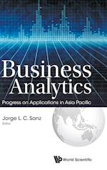 Business Analytics: Progress on Applications in Asia Pacific