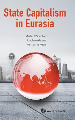 Bog, hardback State Capitalism in Eurasia af Martin C. Spechler