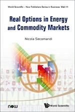Real Options In Energy And Commodity Markets (World Scientific-now Publishers Series in Business)