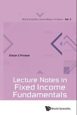 Bog, paperback Lecture Notes in Fixed Income Fundamentals af Eliezer Z. Prisman