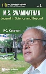 M.S. Swaminathan: Legend in Science and Beyond (M S Swaminathan The Quest for a World Without Hunger, nr. 2)