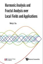 Harmonic Analysis And Fractal Analysis Over Local Fields And Applications af Weiyi Su