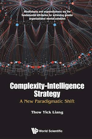 Bog, hardback Complexity-Intelligence Strategy: A New Paradigmatic Shift af Thow Yick Liang