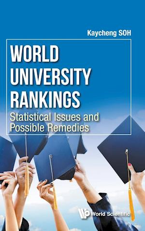 Bog, hardback World University Rankings: Statistical Issues and Possible Remedies af Kay Cheng Soh