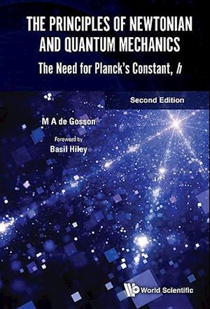 Bog, hardback Principles Of Newtonian And Quantum Mechanics, The: The Need For Planck's Constant, H af Maurice A. De Gosson